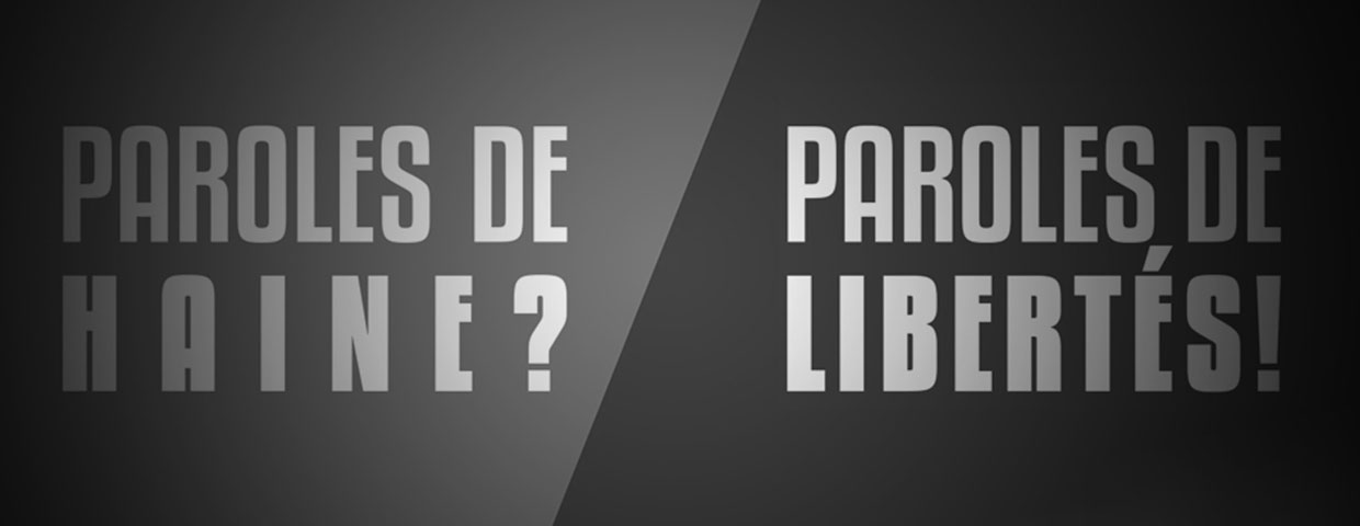 Paroles de haine ? Paroles de Libertés !